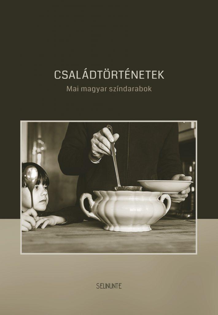 Családtörténetek. Mai magyar színdarabok (Olvasópróba 5.)