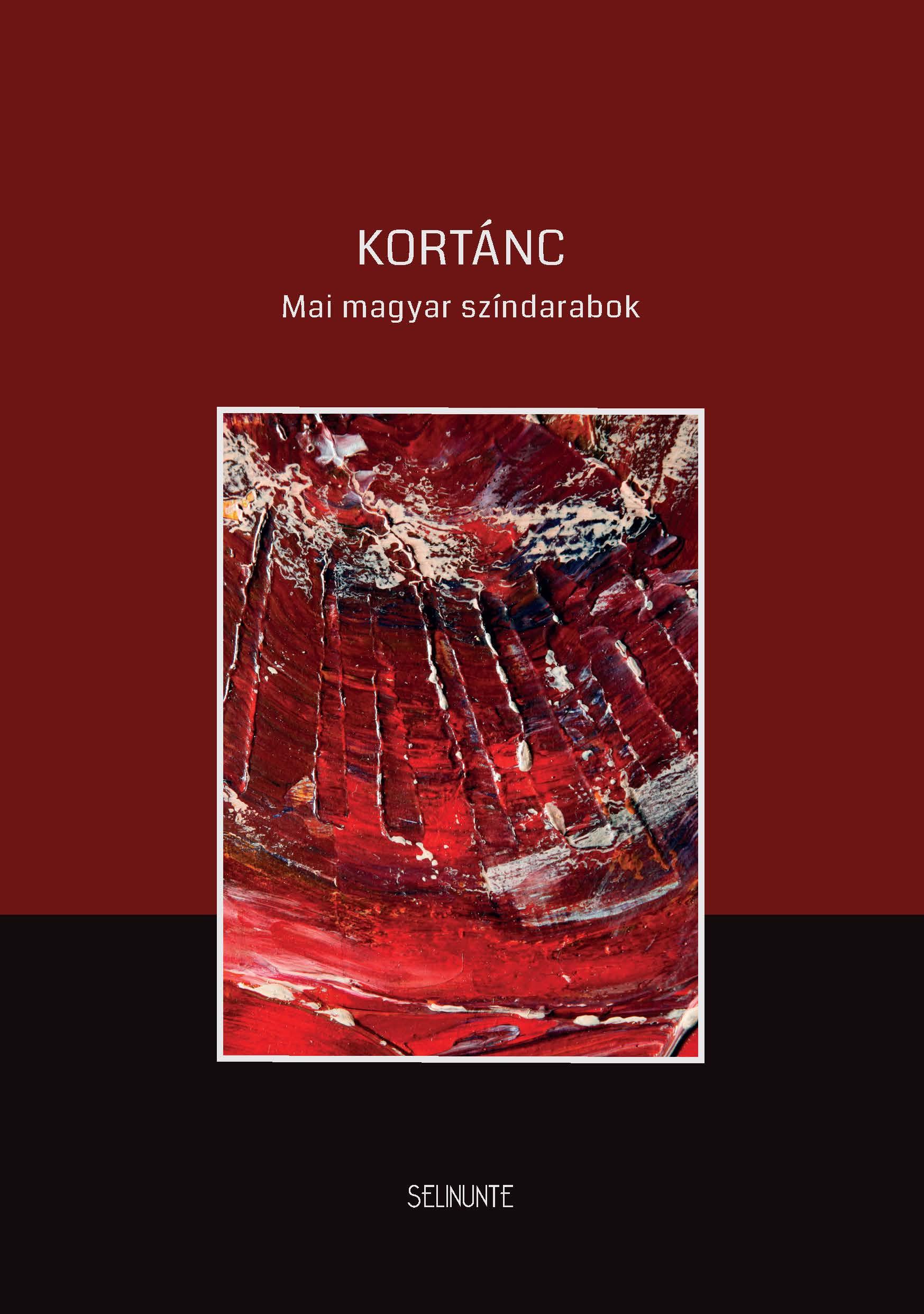 Kortánc. Mai magyar színdarabok